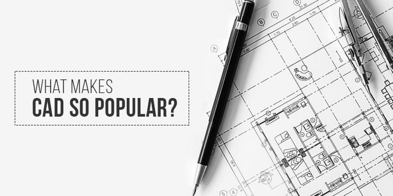 What makes CAD so popular?