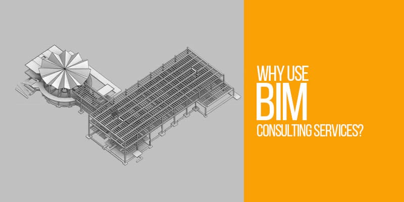 Why use BIM Consulting Services?