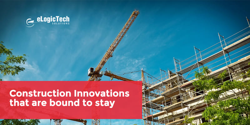Construction Innovations that are bound to stay