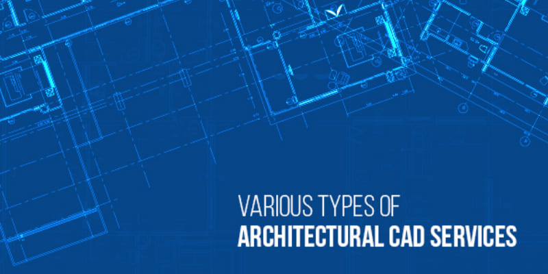 Various Types of Architectural CAD Services