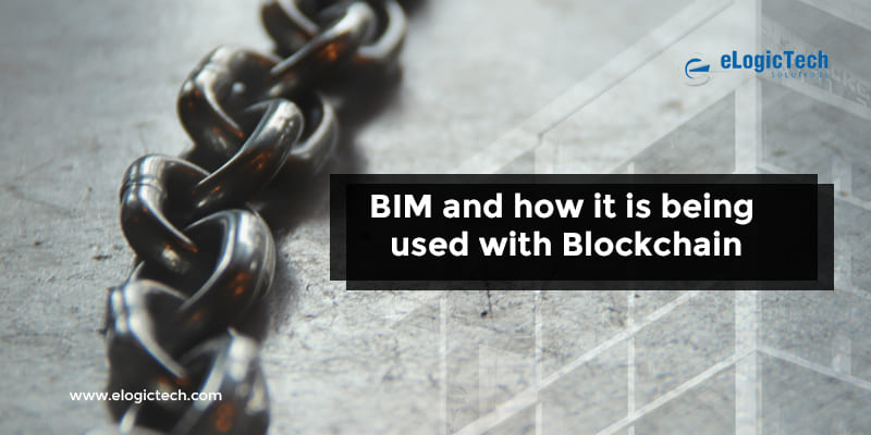 BIM and how it is being used with Blockchain
