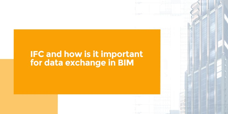 IFC and how is it important for data exchange in BIM